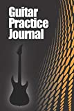 Guitar Practice Journal: Weekly and daily log record book fo
