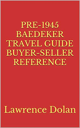 Pre-1945 Baedeker Travel Guide Buyer-Seller Reference (English Edition)