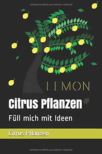 Citrus Pflanzen: Fülle mich mit Ideen