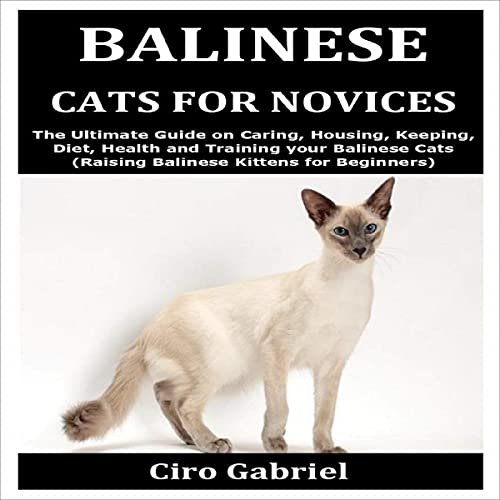 Balinese Cats for Novices Audiobook By Ciro Gabriel cover art