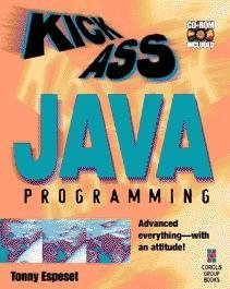 Kickass Java Programming: Cutting-Edge Java Techniques With an Attitude