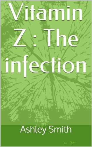 Vitamin Z : The infection (English Edition)