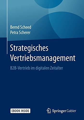 Strategisches Vertriebsmanagement: B2B-Vertrieb im digitalen Zeitalter