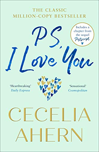 PS, I Love You: The emotional, heartbreaking romantic fiction book from the number one best selling author of Postscript (English Edition)