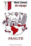 Mon carnet de voyage Malte: Carnet de notes à remplir: Journal de voyage pour noter vos préparatifs , tous vos souvenirs et activités de vancances| ... souvenir…| 100 pages format :15 X 22 cm