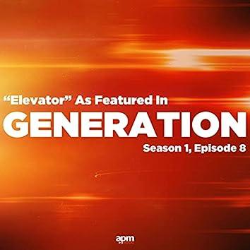 "Elevator (As Featured in ""Generation"" Season 1, Episode 8)"