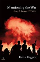 Mentioning the War: Essays & Reviews 1999-2011