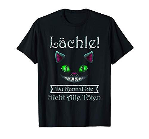 Lächle! Du Kannst Sie Nicht Alle töten Lustige Grinsekatze T-Shirt