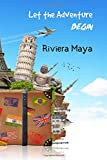 Let the Adventure Begin Riviera Maya: 6 x 9 Lined Journal, 126 pages | Journal Travel | Memory Book | A Mindful Journal Travel | A Gift for Everyone | Riviera Maya |