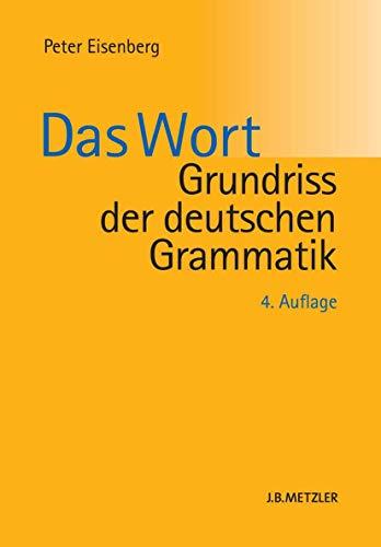 Grundriss der deutschen Grammatik: Band 1: Das Wort