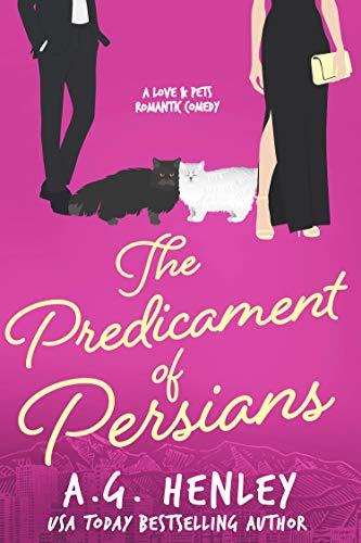 The Predicament of Persians (The Love & Pets Romantic Comedy Series Book 5)