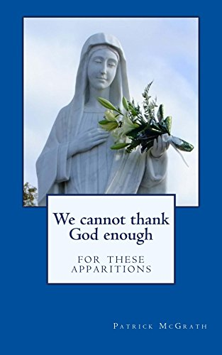 We cannot thank God enough for these apparitions (English Edition)