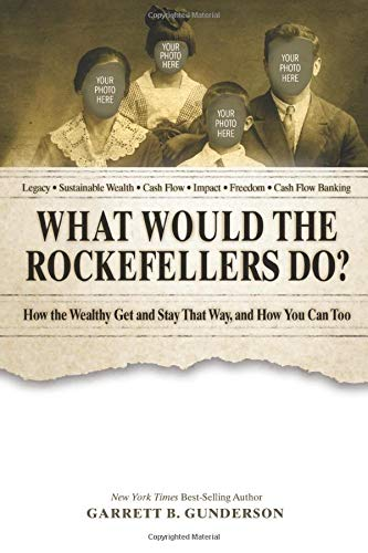 Image OfWhat Would The Rockefellers Do?: How The Wealthy Get And Stay That Way, And How You Can Too