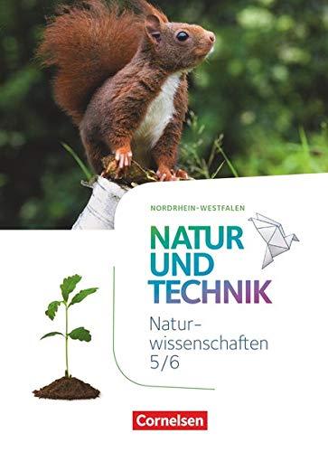 Natur und Technik - Naturwissenschaften: Neubearbeitung - Nordrhein-Westfalen - 5./6. Schuljahr: Schülerbuch