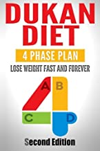 Dukan Diet: Four Phase Plan To Lose Weight FAST And FOREVER