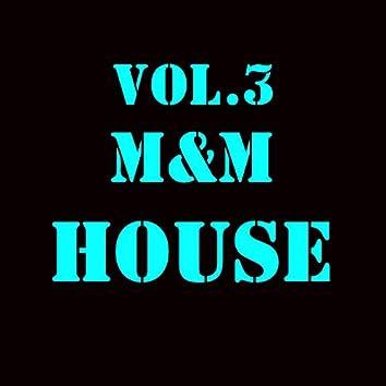 M&M HOUSE, Vol. 3