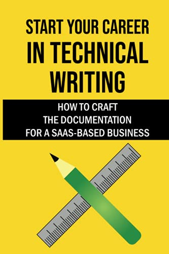 Compare Textbook Prices for Start Your Career In Technical Writing: How To Craft The Documentation For A SaaS-Based Business: B2B Saas Technical Writer  ISBN 9798462592348 by Vankampen, Roberto