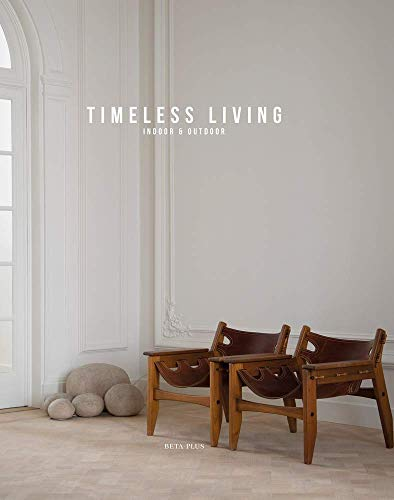 Timeless Living: Indoor & Outdoor (Dutch, English and French Edition)