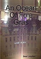 An Ocean Of Foie Gras