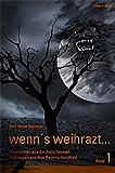 wenn's weihrazt Bd. 1: Geschichten aus der Zwischenwelt - Volkssagen aus dem Bayerischen Wald