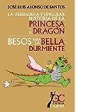 verdadera y singular historia de la princesa y el dragón, La. Besos para la bella durmiente (CASTALIA FUENTE. C/F.)