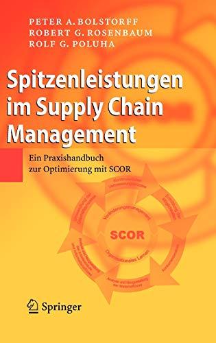 Spitzenleistungen im Supply Chain Management. Ein Praxishandbuch zur Optimierung mit SCOR