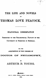 The Life and Novels of Thomas Love Peacock