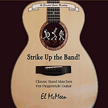 Strike up the Band! Classic Band Marches for Fingerstyle Guitar