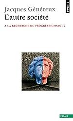 L'autre société - A la recherche du progrès humain - 2 de Jacques Généreux