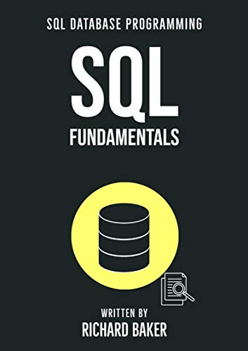 SQL Fundamentals: SQL Database Programming , 1st Edition (English Edition)