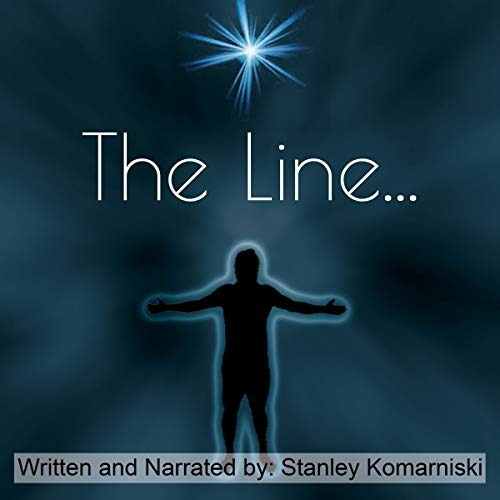 The Line... Audiobook By Stanley Komarniski cover art