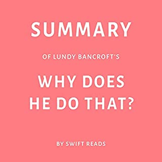 Summary of Lundy Bancroft's Why Does He Do That? by Swift Reads cover art