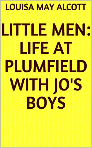 Little Men: Life at Plumfield With Jo's Boys (English Edition)