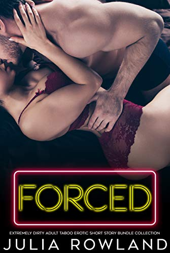 FORCED Extremely Dirty Adult Taboo Erotic Short Story Bundle Collection (English Edition)
