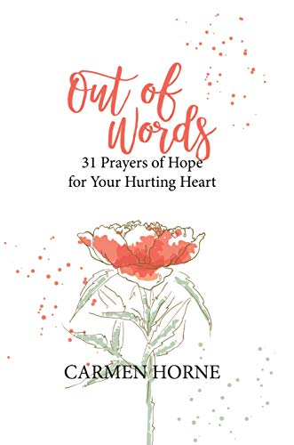 Out of Words: 31 Prayers of Hope for Your Hurting Heart (English Edition)