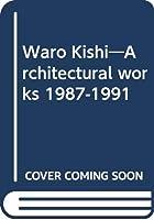 Waro Kishi―Architectural works 1987-1991