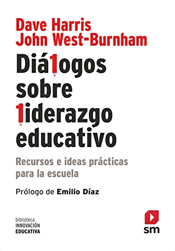 Diálogos Sobre Liderazgo Educativo. Recursos E Ideas Prácticas Para La Escuela: 11 (Biblioteca Innovación Educativa)