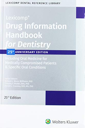 Compare Textbook Prices for Drug Information Handbook for Dentistry 25th ed. Edition ISBN 9781591953784 by Wynn, Richard
