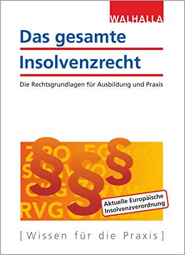 Das gesamte Insolvenzrecht: Ausgabe 2019; Die Rechtsgrundlagen für Ausbildung und Praxis