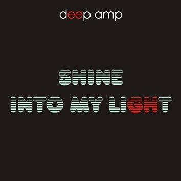Shine Into My Light