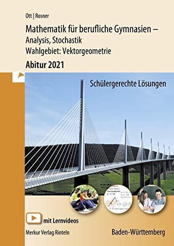 Mathematik für berufliches Gymnasien - Abitur 2021 Baden-Württemberg: Analysis, Stochastik - Wahlgebiet: Vektorgeometrie