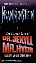Frankenstein / The Strange Case of Dr. Jekyll and Mr. Hyde (Townsend Library Edition)