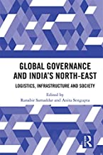 Global Governance and India's North-East: Logistics, Infrastructure and Society