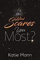 What Scares You Most?