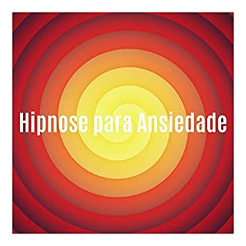 Hipnose para Ansiedade: Som para Dormir e Relaxar
