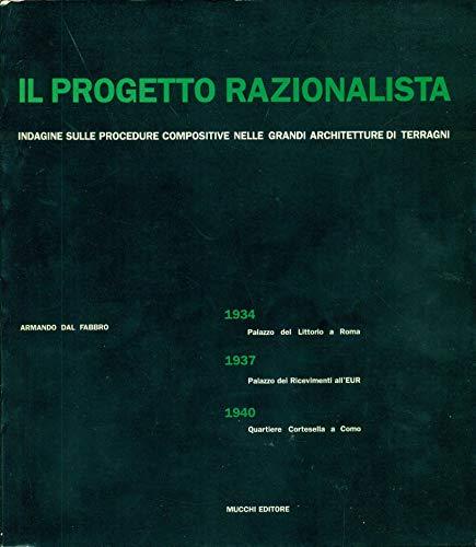 Il progetto razionalista. Indagine sulle procedure compositive nelle grandi architetture di Terragni