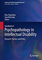 Handbook of Psychopathology in Intellectual Disability: Research, Practice, and Policy (Autism and Child Psychopathology Series)