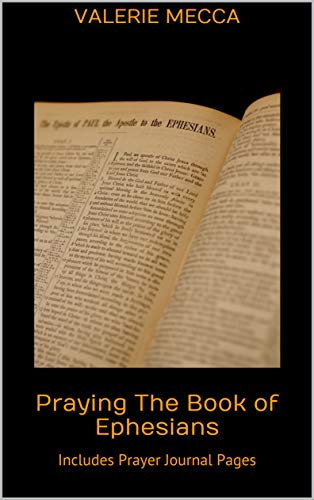 Praying The Book of Ephesians: Includes Prayer Journal Pages (English Edition)