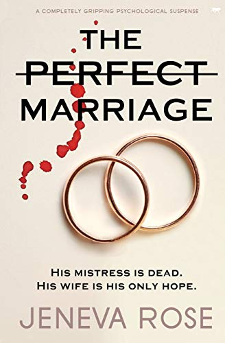 Compare Textbook Prices for The Perfect Marriage: a completely gripping psychological suspense  ISBN 9781913419653 by Rose, Jeneva