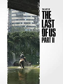 The Art of the Last of Us Part II by [Naughty Dog]